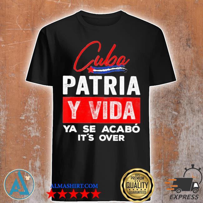 Cuba patria y vida ya se acabo shirt