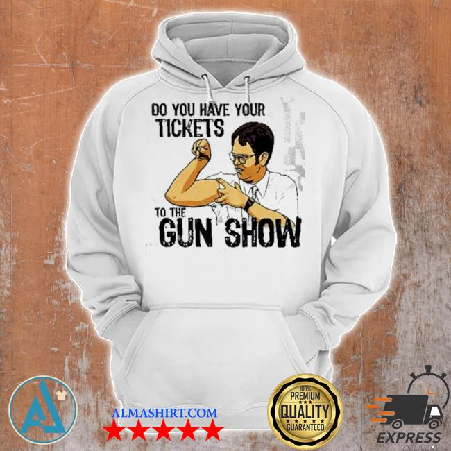 Do you have your tickets to the gun show s Unisex Hoodie