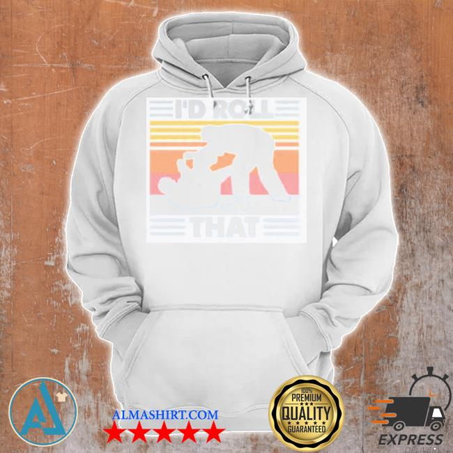 I'd roll that vintage retro s Unisex Hoodie