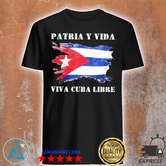 Patria y vida ya viva cuba libre shirt