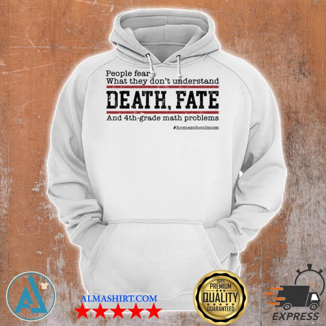 People fear what they don't understand death fate s Unisex Hoodie