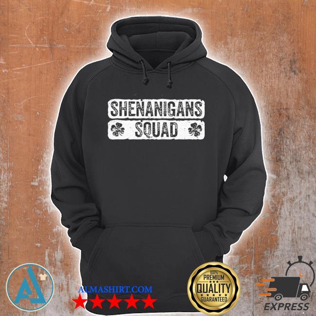 Shenanigans squad s Unisex Hoodie