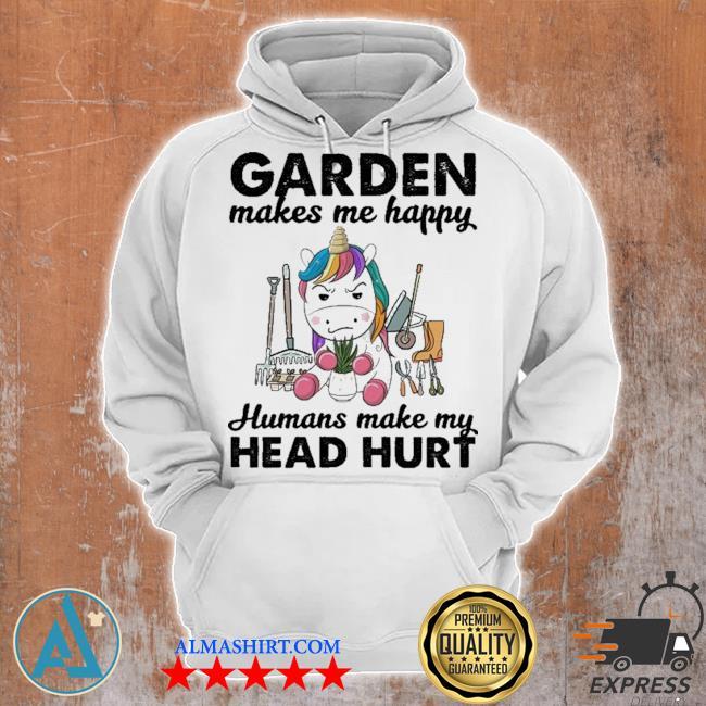 Unicorn Garden make me happy humans make my head hurt s Unisex Hoodie