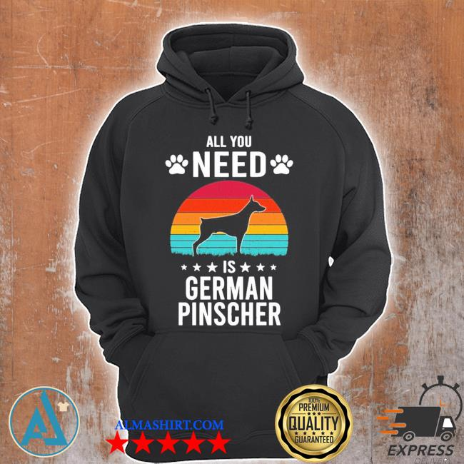 All you need is german pinscher dog new 2021 s Unisex Hoodie