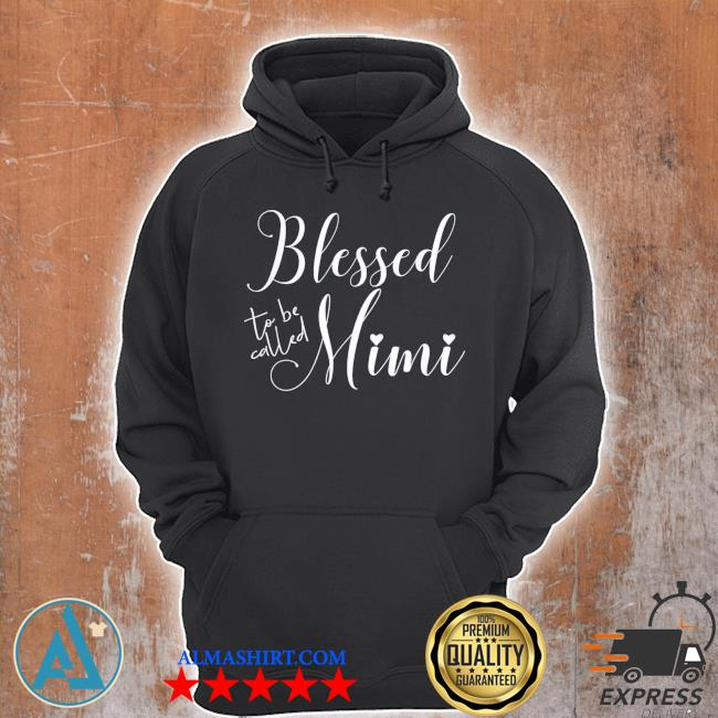Blessed to be called mimI mother's day for birthday new 2021 s Unisex Hoodie