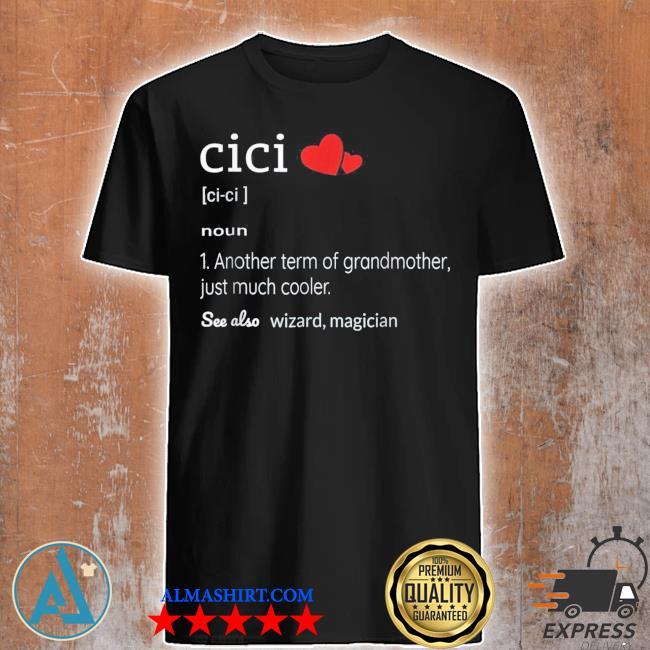CicI definition funny cute grandma new 2021 shirt