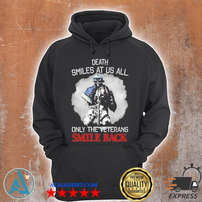 Death smiles at us all only the veterans smile back s Unisex Hoodie