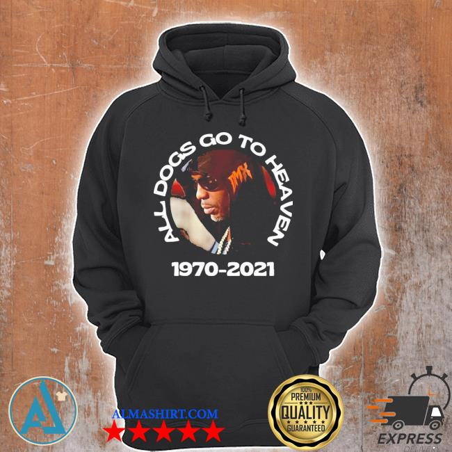 Dmx all dogs go to heaven new 2021 s Unisex Hoodie