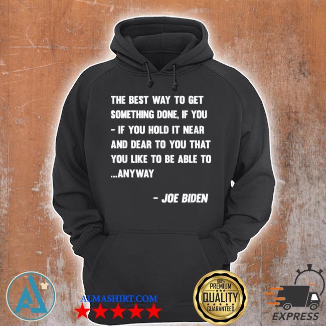 Funny Joe Biden anyway quote speech 2021 press conference s Unisex Hoodie
