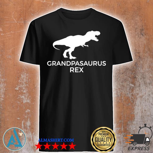 Grandpasaurus rex funny grandpa dinosaur gift shirt