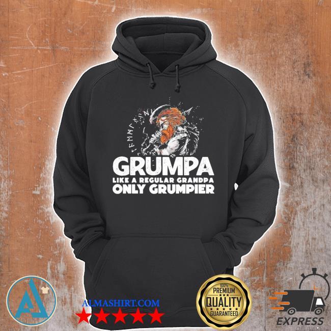 Grumpa like a regular grandpa only grumpier new 2021 s Unisex Hoodie