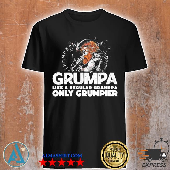 Grumpa like a regular grandpa only grumpier new 2021 shirt
