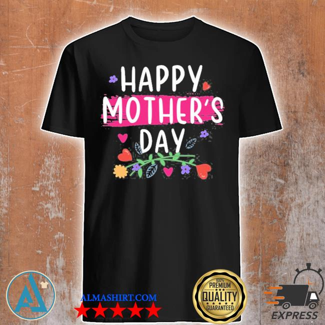 Happy mother's day 2021 for mom and women and grandma 9 may shirt