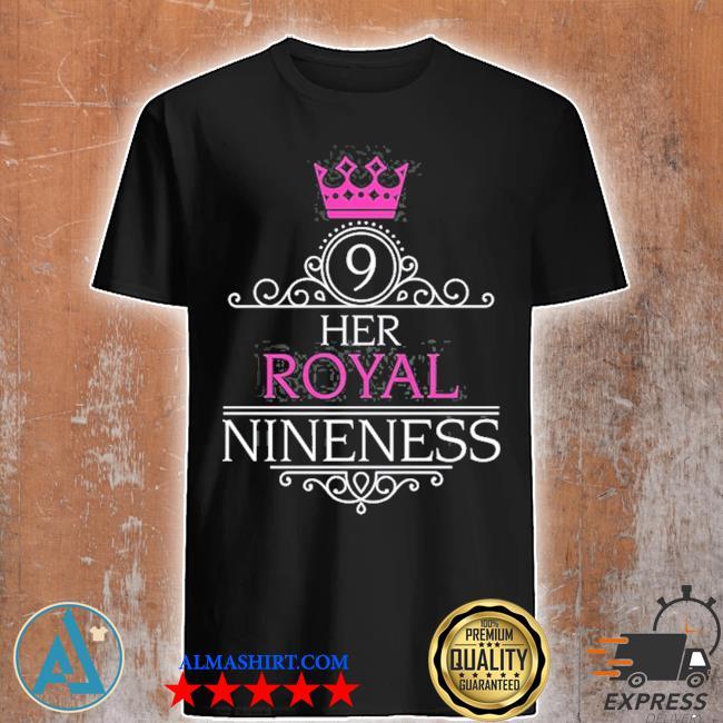 Her royal nineness 9th birthday gift for nine year old girl shirt
