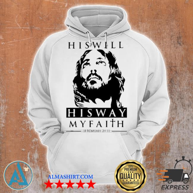 His will his way my faith jeremiah 29 11 s Unisex Hoodie