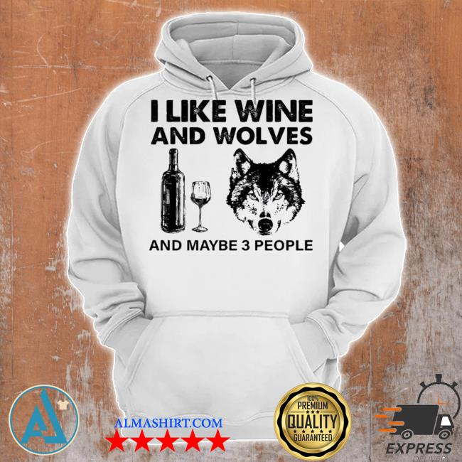 I like wine and wolves and maybe 3 people new 2021 s Unisex Hoodie