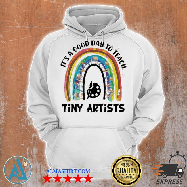 It's a good day to teach tiny artists new 2021 s Unisex Hoodie