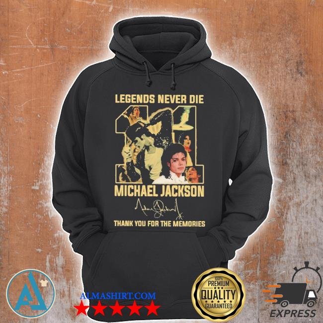 Legends never die michael jackson thank you for the memories new 2021 s Unisex Hoodie