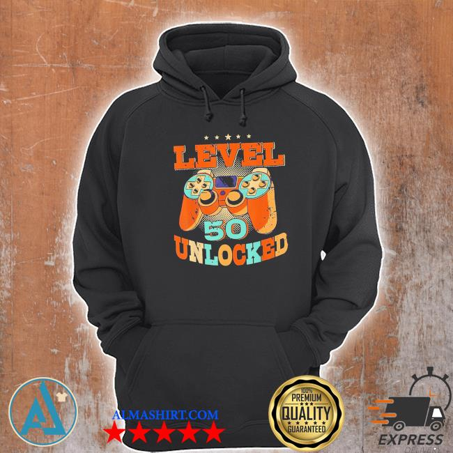 Level 50 unlocked video game 50 years old 50th birthday new 2021 s Unisex Hoodie