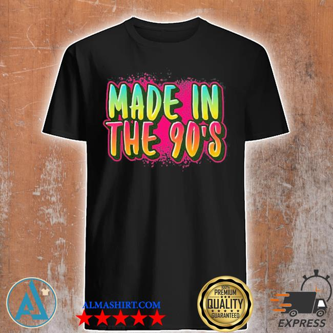 Made in the 90's new 2021 shirt