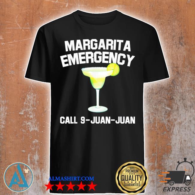 Margarita emergency mexican fiesta funny cinco de mayo shirt