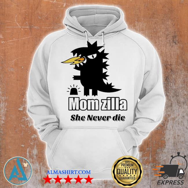 Momzilla mom is always angry and querulous she is a momzilla new 2021 s Unisex Hoodie