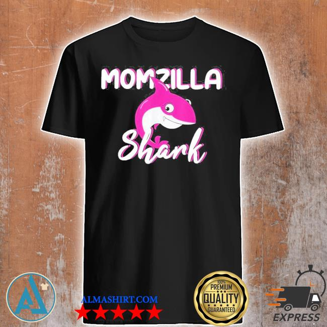 Momzilla shark mom cute for mommy mother mama new 2021 shirt