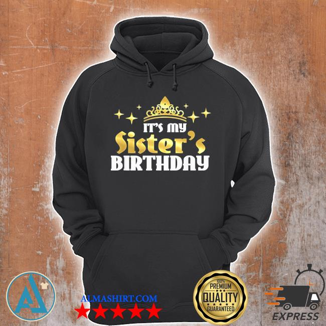 My sister's birthday cute any age birthday gift party sisters s Unisex Hoodie