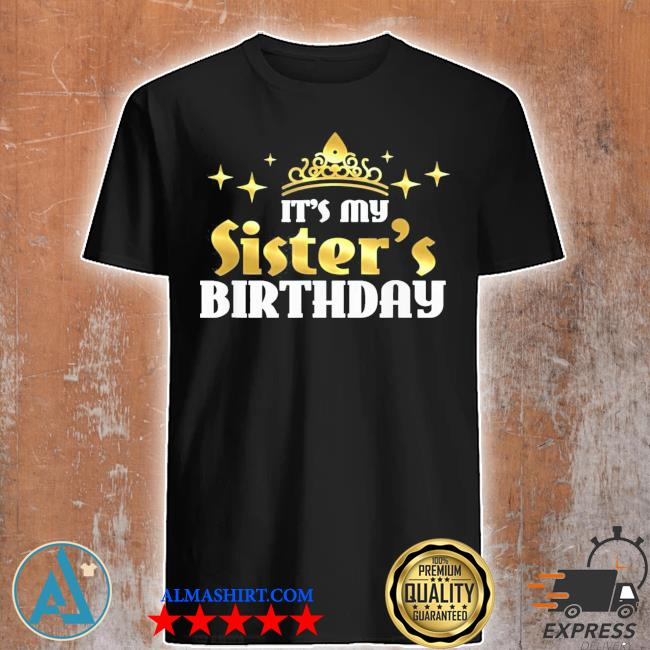 My sister's birthday cute any age birthday gift party sisters shirt