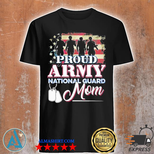 National guard mom proud army national guard new 2021 shirt