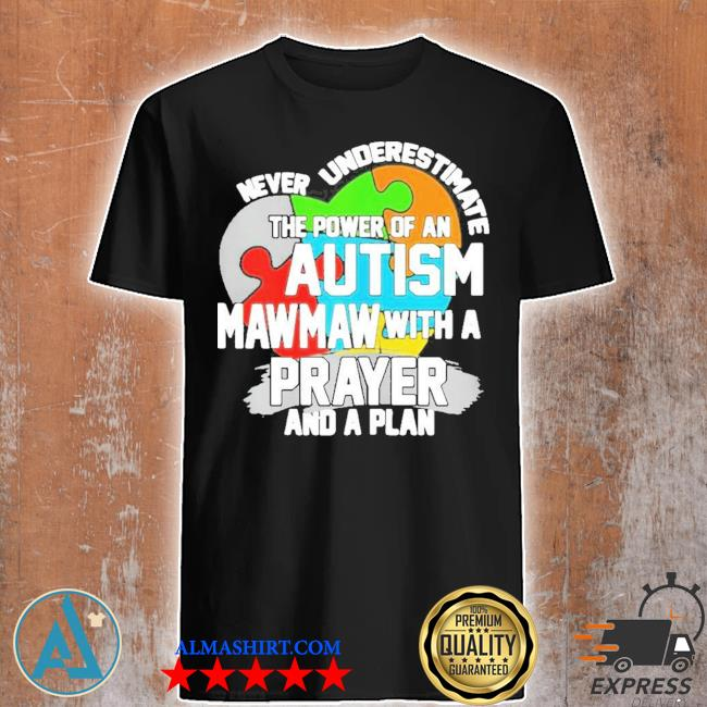 Never underestimate the power of an autism mawmaw shirt