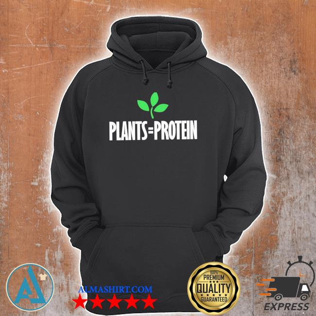 Plants = protein plant based diet workout vegan vegetarian new 2021 s Unisex Hoodie