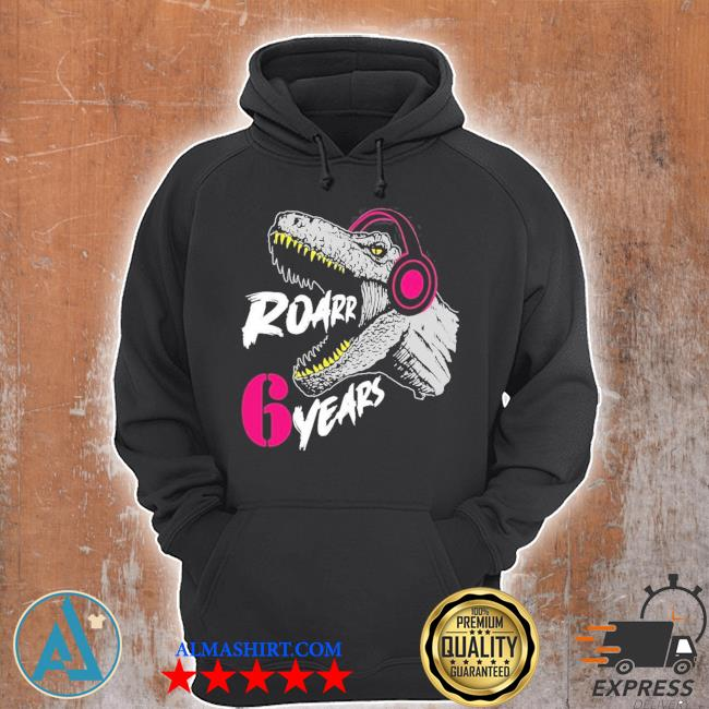 Roarrr 6 years dino trex 6th birthday 2021 s Unisex Hoodie