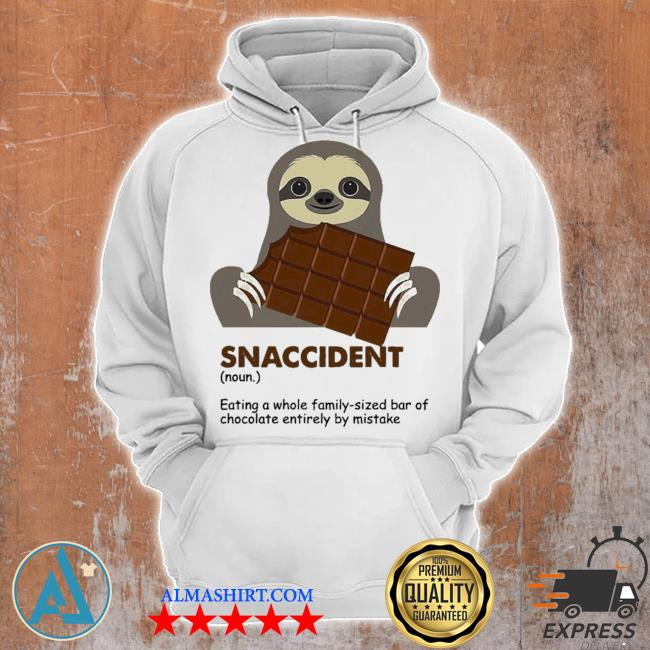 Snaccident eating a whole family sized bar of chocolate entirely by mistake new s Unisex Hoodie