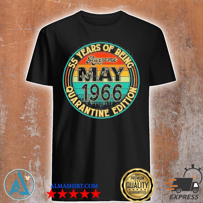 Vintage may 1966 55th birthday quarantine new 2021 shirt
