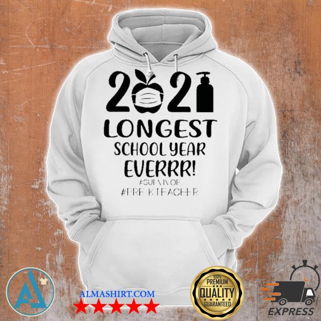 2021 longest school year everrr #survivor #prek teacher s Unisex Hoodie