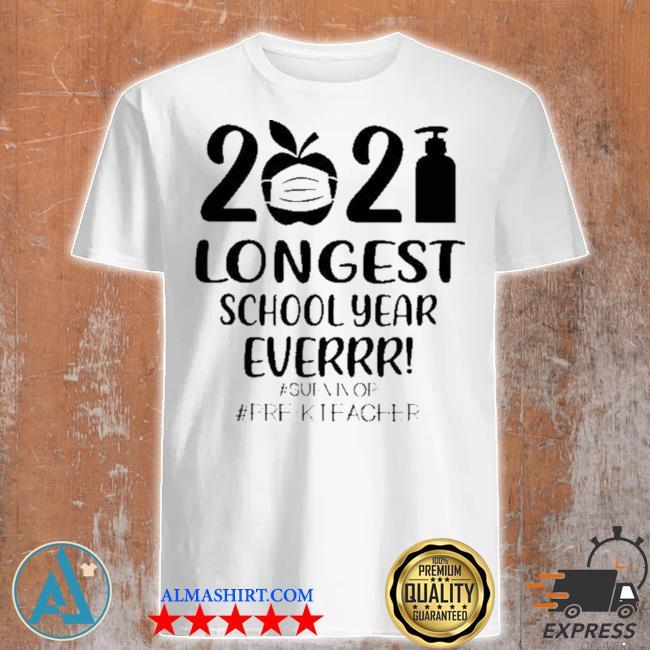2021 longest school year everrr #survivor #prek teacher shirt