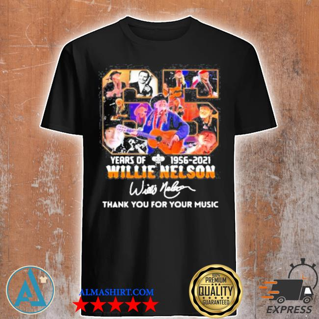 65 years of 1956 2021 willie nelson thank you for the memories signature shirt
