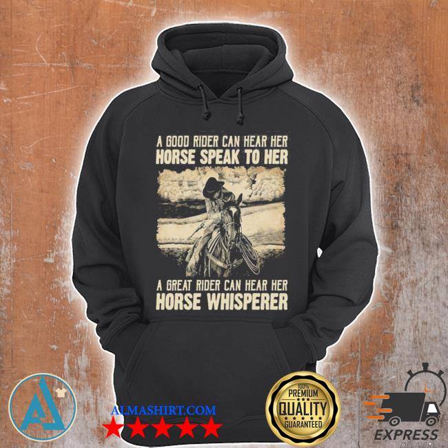 A good rider can hear her horse speak to her a great rider can hear her horse whisperer s Unisex Hoodie