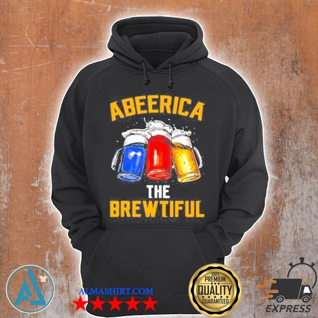 America the brewtiful beer color s Unisex Hoodie