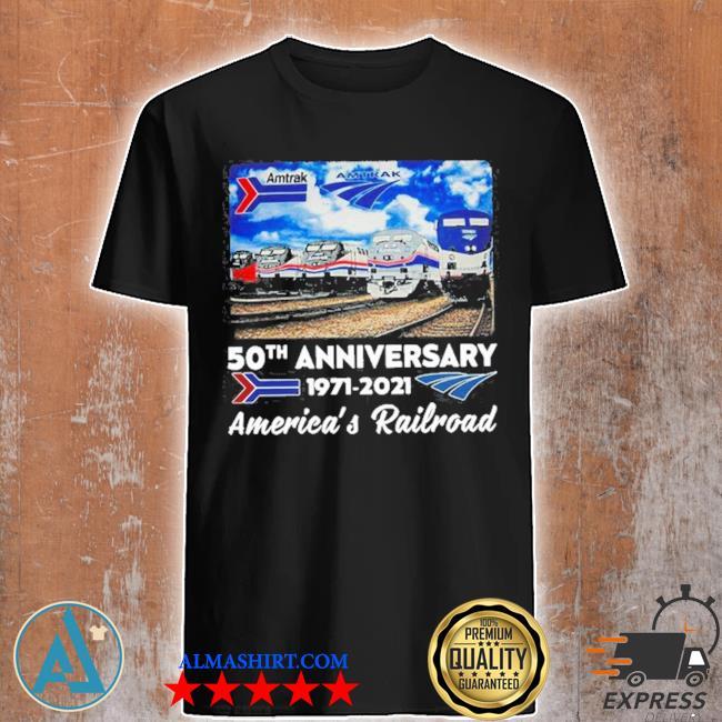 Amtrak 50th anniversary 19712021 america's railroad shirt
