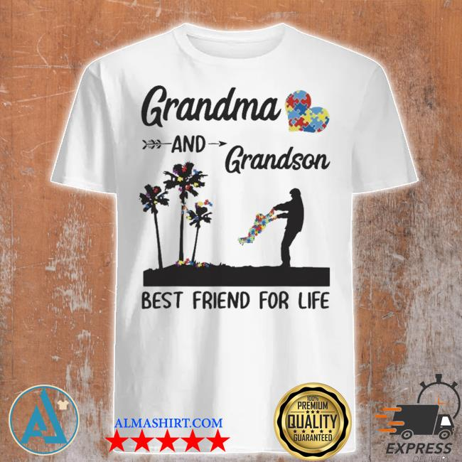 Autism awareness grandma and grandson best friend for life new shirt