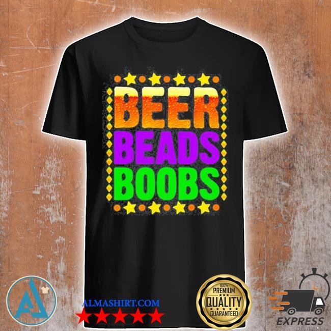 Beer beads boobs mardI gras new orleans shirt