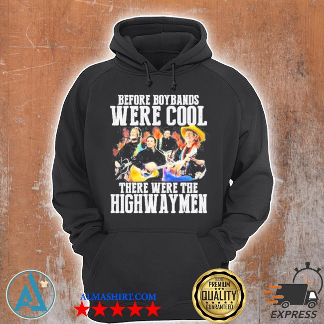 Before boybands were cool there were the highwayman s Unisex Hoodie