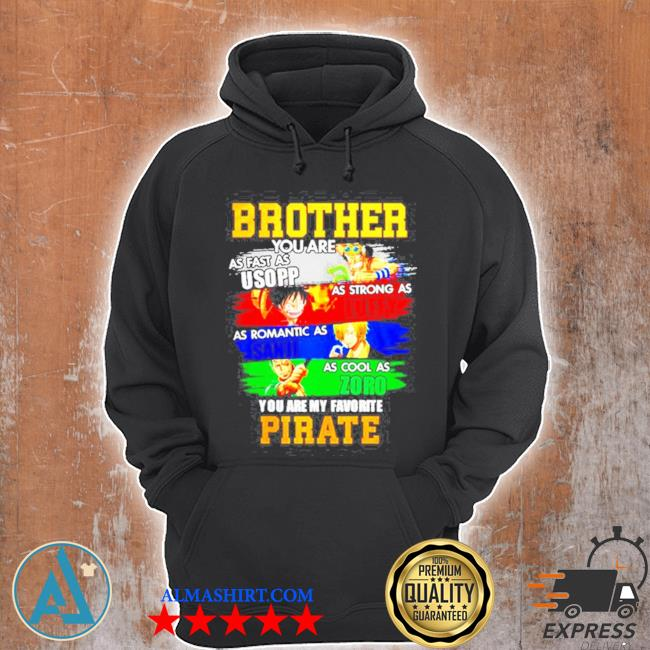 Brother you are my favorite pirate s Unisex Hoodie