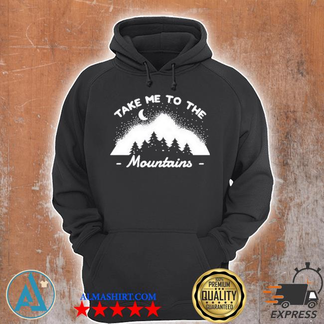 Camping camper take me to the mountains s Unisex Hoodie