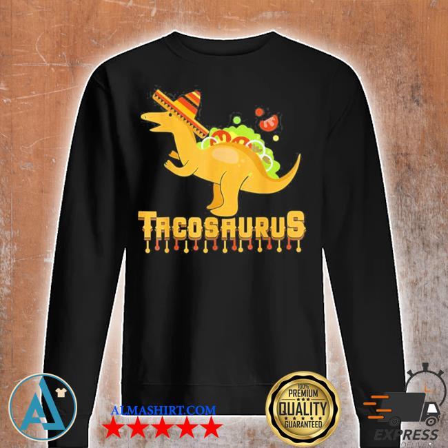 Cinco de mayo tacosaurus tacos dinosaur kids new 2021 s Unisex sweatshirt