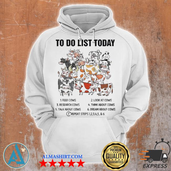 Cows to do list to day s Unisex Hoodie