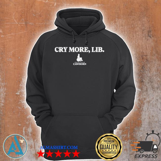 Cry more lib madison cawthorn s Unisex Hoodie
