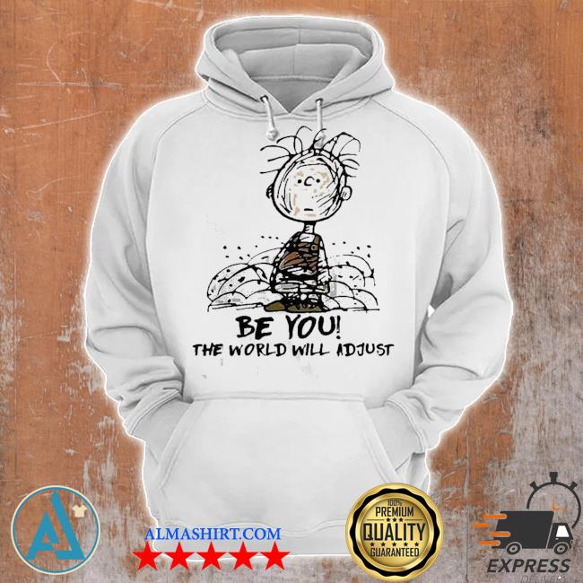 Cute Charlie brown be you the world will adjust s Unisex Hoodie